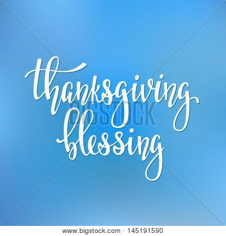Thanksgiving Blessings day simple lettering. Calligraphy postcard or poster graphic design lettering element. Hand written style postcard design.