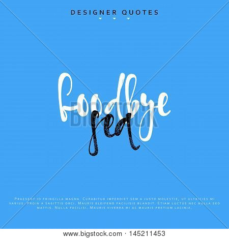 Goodbye sea inscription. Hand drawn calligraphy, lettering motivation poster. Modern brush calligraphy. Isolated phrase vector illustration.