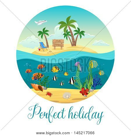 Colored underwater world island poster with big round and perfect holiday description vector illustration