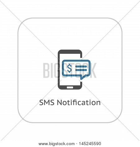 SMS Notification Icon. Flat Design Isolated Illustration. App Symbol or UI element. Mobile Phone with Popup Message.