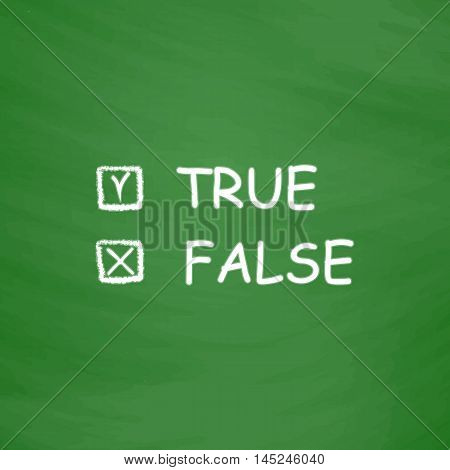 True and False. Flat Icon. Imitation draw with white chalk on green chalkboard. Flat Pictogram and School board background. Vector illustration symbol