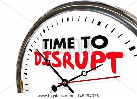 Time to Disrupt Clock Upset Status Quo 3d Illustration