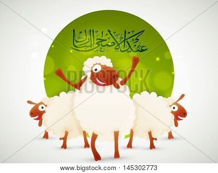 Sheep's with Arabic Calligraphy Text Eid-Al-Adha Mubarak for Muslim Community, Festival of Sacrifice Celebration.