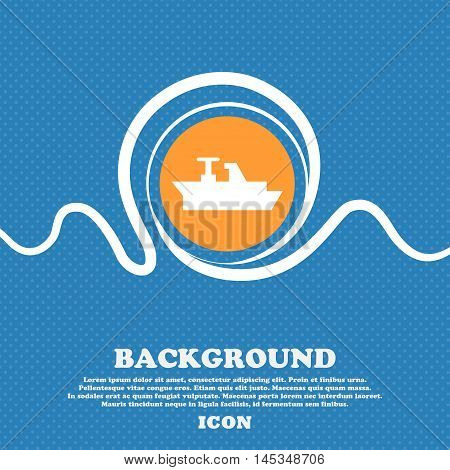 Ships, Boats, Cargo Icon Sign. Blue And White Abstract Background Flecked With Space For Text And Yo