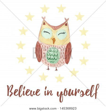 Believe in yourself card with a cute owl. Watercolor illustration