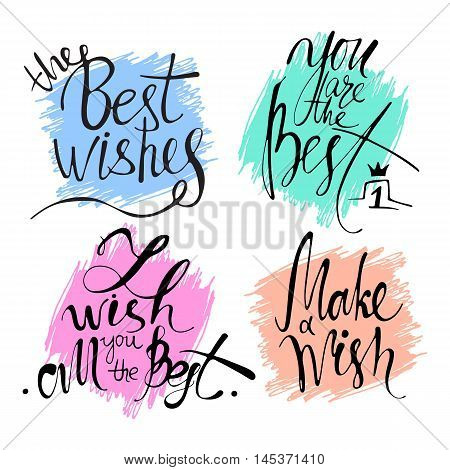 Modern hand drawn calligraphy. Typography poster designs. Lettering for print and posters. Phrases the best wishes, you are the best, make a wish and I wish you all the best in hand writing.