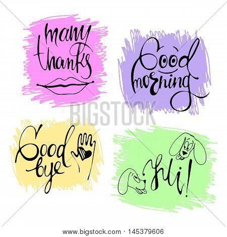 Modern hand drawn calligraphy. Typography poster designs. Lettering for print and posters. Phrases many thanks, good morning, hi, good bye in hand writing.