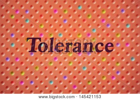 Word Tolerance written on abstract background with colorful bubbles