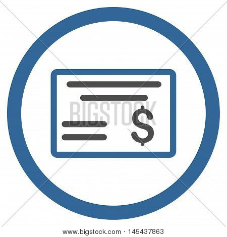 Dollar Cheque rounded icon. Vector illustration style is flat iconic bicolor symbol, cobalt and gray colors, white background.