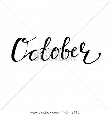 October Hand drawn lettering card. Ink illustration. Modern brush calligraphy. Isolated on white background.