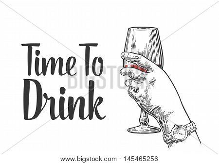Female hand holding a glass of wine. Vintage vector engraving illustration for label poster invitation to a party. Time to drink.