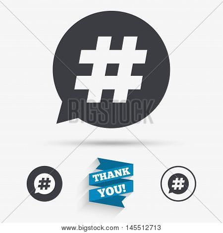 Hashtag speech bubble sign icon. Social media symbol. Flat icons. Buttons with icons. Thank you ribbon. Vector
