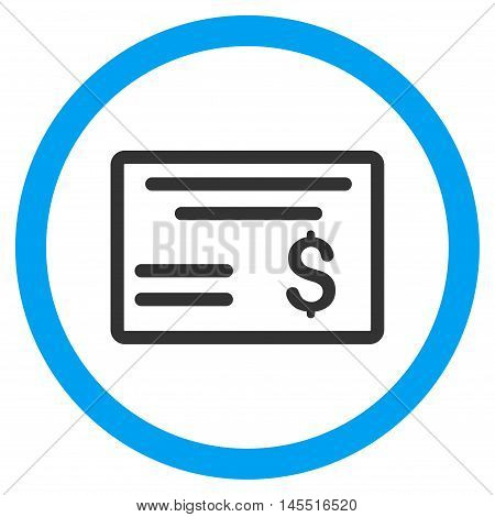 Dollar Cheque vector bicolor rounded icon. Image style is a flat icon symbol inside a circle, blue and gray colors, white background.
