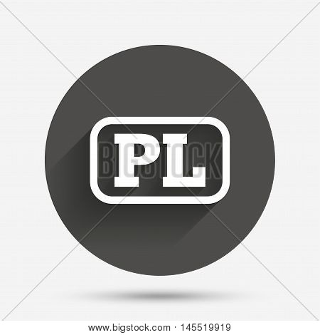 Polish language sign icon. PL translation symbol with frame. Circle flat button with shadow. Vector