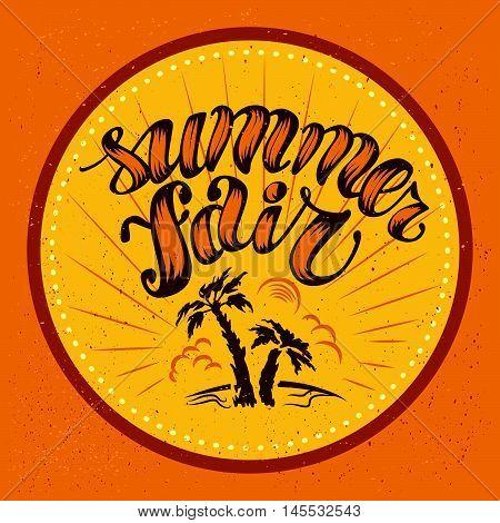 Vector flat summer fair badge, round label design template. Summer sea illustration. Vintage, retro style. Hand written font, lettering. Palm silhouette.