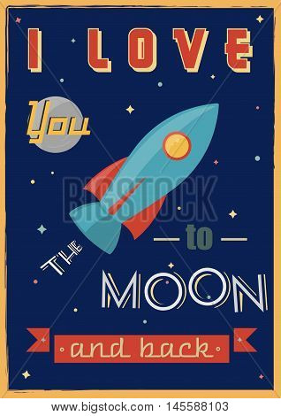 I Love You To The Moon And Back. Vector romantic inspirational quote. Design element for romantic housewarming poster, t-shirt, save the date card.