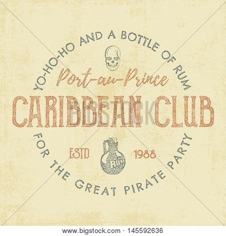 Vintage handcrafted label, emblem. Caribbean club logo template. Sketching filled style. Pirate and sea symbols - old rum bottle, pirate skull. Retro stamp and patch. For tee design, prints. Vector.