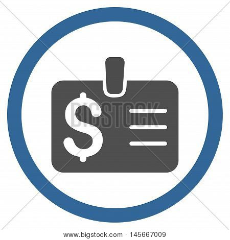 Dollar Badge vector bicolor rounded icon. Image style is a flat icon symbol inside a circle, cobalt and gray colors, white background.