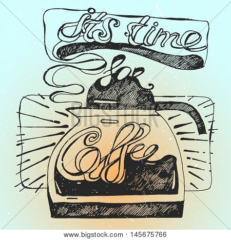 Its time for a coffee break vintage stylized grunge poster illustration of black coffee cup with lettering.Illustration for coffee shop and coffee house.