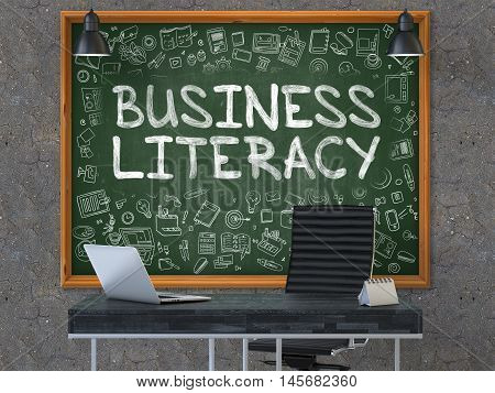 Business Literacy - Handwritten Inscription by Chalk on Green Chalkboard with Doodle Icons Around. Business Concept in the Interior of a Modern Office on the Dark Old Concrete Wall Background. 3D.