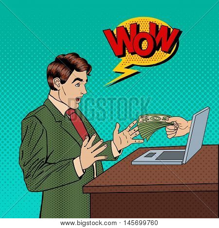 Excited Pop Art Business Man Receiving Money from Laptop. Vector illustration