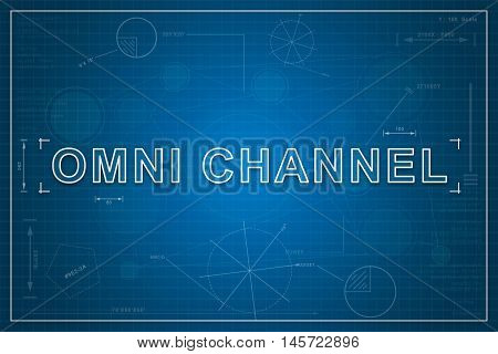 omni channel on paper blueprint background business concept