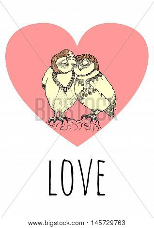 Two owls in love hand drawn with a pink heart on the background with a word love for your personal design for cards, wedding design, greeting cards, to say i love you