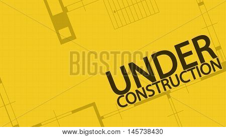 illustration of blueprint under constuction word and house on yellow backgound