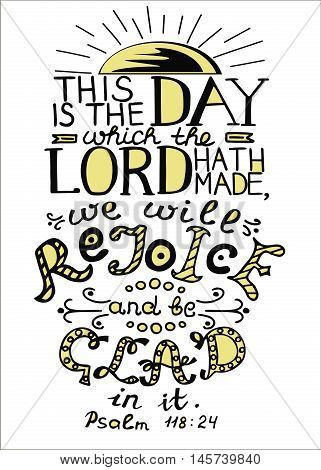 Bible verse This is the day the Lord has made. Psalm