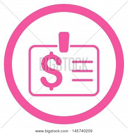 Dollar Badge rounded icon. Vector illustration style is flat iconic symbol, pink color, white background.