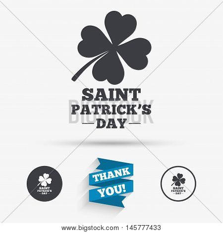 Clover with four leaves sign icon. Saint Patrick quatrefoil luck symbol. Flat icons. Buttons with icons. Thank you ribbon. Vector