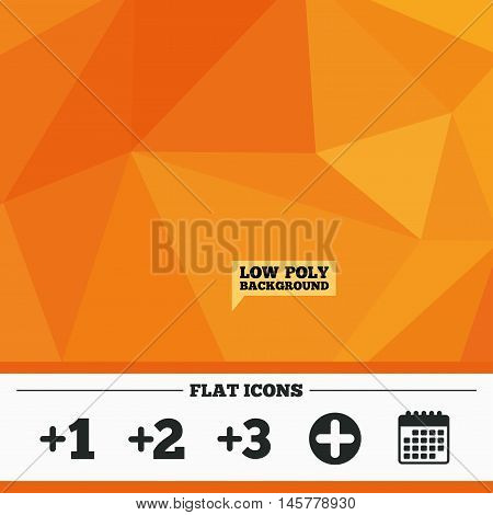 Triangular low poly orange background. Plus icons. Positive symbol. Add one, two, three and four more sign. Calendar flat icon. Vector