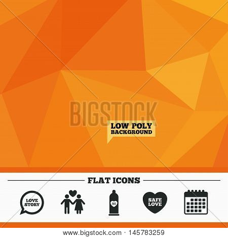 Triangular low poly orange background. Condom safe sex icons. Lovers couple signs. Male love female. Speech bubble with heart. Calendar flat icon. Vector