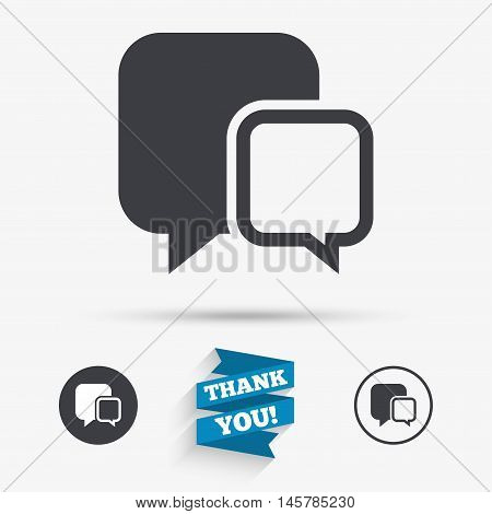 Chat sign icon. Speech bubbles symbol. Communication chat bubbles. Flat icons. Buttons with icons. Thank you ribbon. Vector