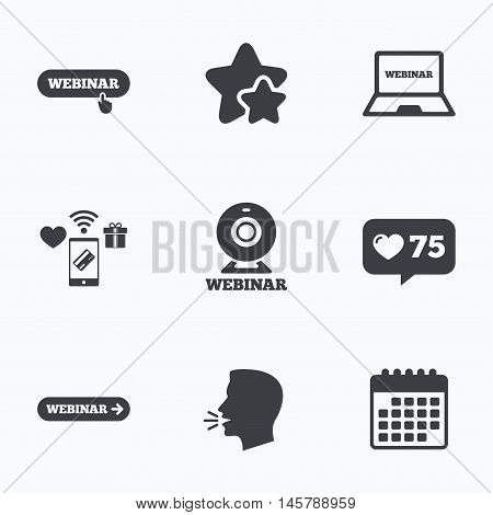 Webinar icons. Web camera and notebook pc signs. Website e-learning or online study symbols. Flat talking head, calendar icons. Stars, like counter icons. Vector
