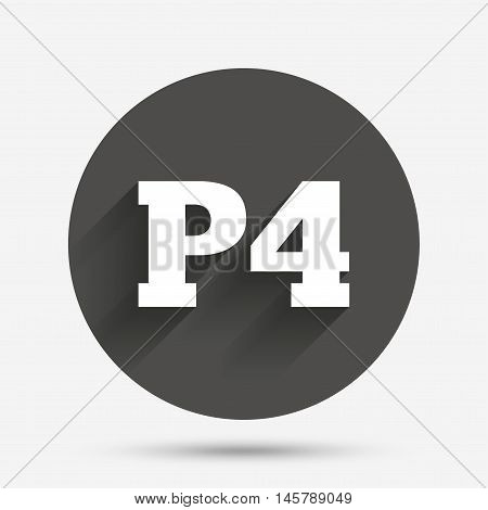Parking fourth floor sign icon. Car parking P4 symbol. Circle flat button with shadow. Vector