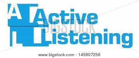 Active listening text alphabets written over blue  background.