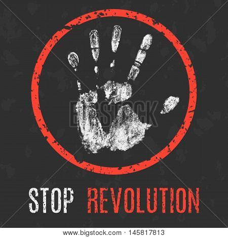 Conceptual vector illustration. Global problems of humanity. Stop revolution sign.