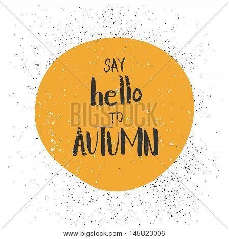 Say hello to autumn. Handwritten autumn greeting card.