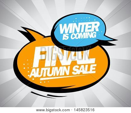 Final autumn sale, winter is coming advertising design with fashion pop-art speech bubbles