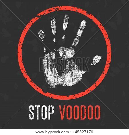 Conceptual vector illustration. Global problems of humanity. Stop voodoo sign.