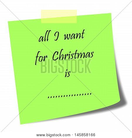 all I want for Christmas written on post it with empty space