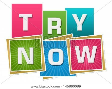 Try now text written over vibrant colorful background.