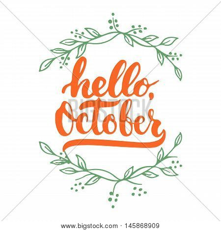 Hand drawn typography lettering phrase Hello, October isolated on the white background with wreath. Fun brush ink inscription for photo overlays, greeting and invitation card or t-shirt print design.