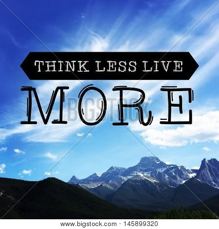 Quote - Think less live More