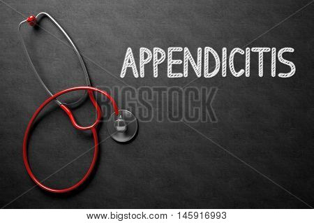 Medical Concept: Appendicitis Handwritten on Black Chalkboard. Top View of Red Stethoscope on Chalkboard. Medical Concept: Appendicitis - Medical Concept on Black Chalkboard. 3D Rendering.