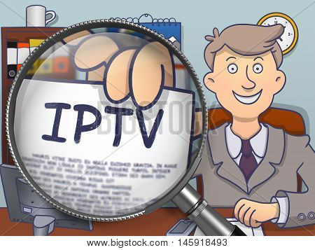 IPTV -  Internet Protocol Television. Concept on Paper in Business Man's Hand through Magnifier. Colored Doodle Illustration.