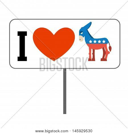I Love Democrats. Symbol Of Heart And Donkey. Poster For Elections In Usa. Political Debate In Ameri
