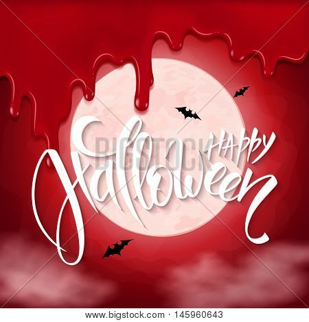 vector halloween poster with hand lettering greetings label - happy halloween - on red sky with full moon background, flying bats and bloody drips.