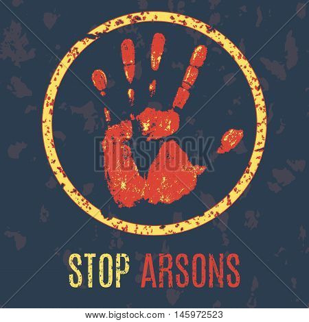Conceptual vector illustration - stop arsons sign